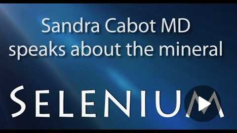 Sandra Cabot MD speaks about the mineral selenium