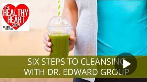 6 Steps to Cleansing | Dr. Edward Group