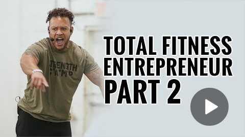 Total Fitness Entrepreneur [PART 2]