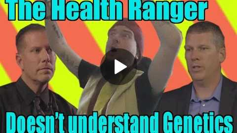 Mike Adams 'Health Ranger' Doesn't Understand Genetics - Truth About Cancer
