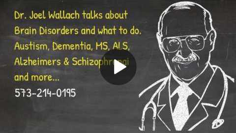 Dr Joel Wallach on Brain Disorders and what to do