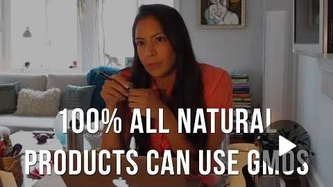 100% All Natural Products Can Be Chock Full of GMOs
