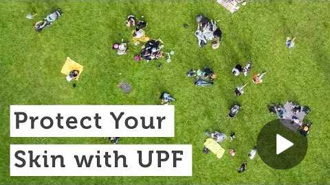 Protect Your Skin with UPF