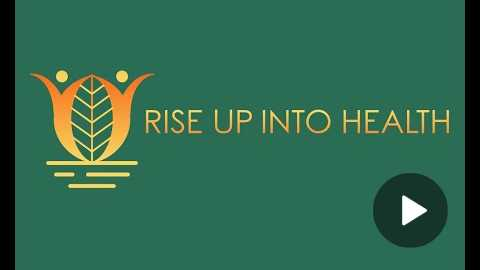 Rise Up Into Health