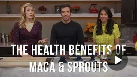 The Health Benefits of Maca & Sprouts - The Food Babe Way
