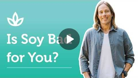 Soy - Is It Bad for You?