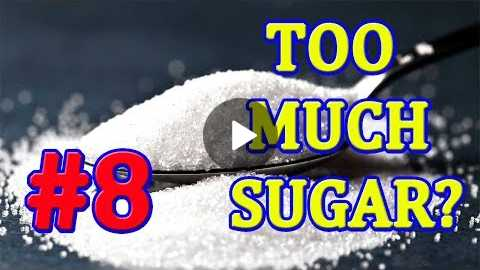 Too Much Sugar? (Video Eight)