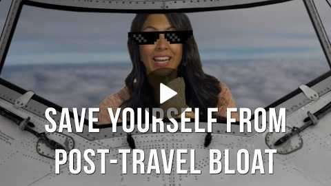 How To Save Yourself From Dreaded Post-Travel Bloat!