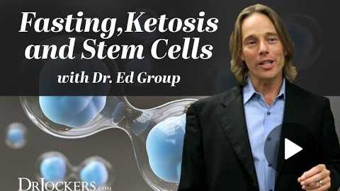 Fasting, Ketosis and Stem Cells with Dr Ed Group