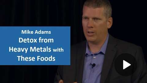 Mike Adams (The Health Ranger) - Detox from Heavy Metals with These Foods - Natural News