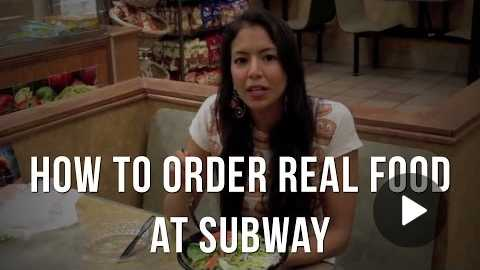 How to Order Real Food at Subway - Food Babe