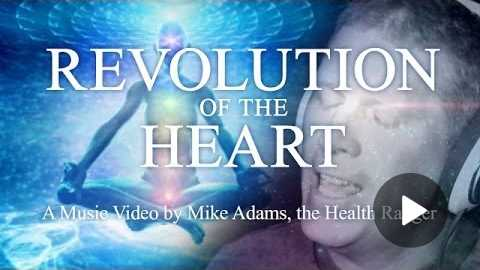 Revolution of the Heart music video - Mike Adams, the Health Ranger, Natural News