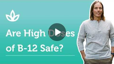 Can You Take Higher Doses of B-12 Safely?