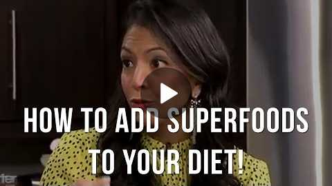 How To Add Superfoods To Your Diet The Food Babe Way!