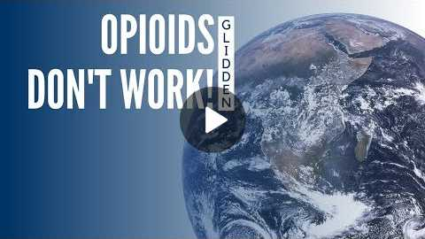 Opioids Don't Work! - With Dr. Glidden