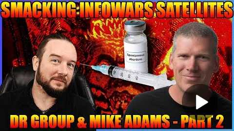 Smacking InfoWars Satellites: Dr Group & Mike Adams - Part 2