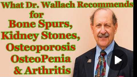 Bone Spurs, Kidney Stones, Osteoporosis, Arthritis (What Dr. Joel Wallach Recommends)