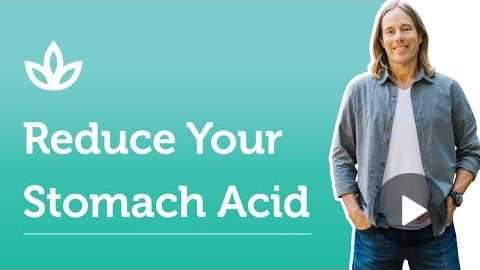 Lets Reduce Your Stomach Acid!