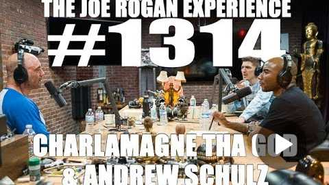 Joe Rogan Experience #1314 - Charlamagne tha God & Andrew Schulz