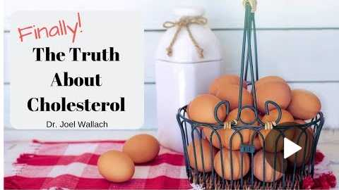 The Truth About Cholesterol- Dr. Wallach