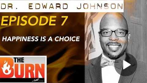 Dr. Edward Johnson | Happiness is a Choice